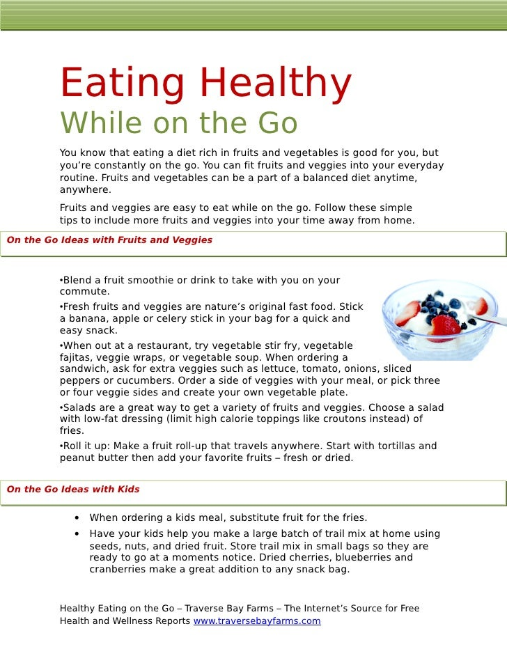 Eating Healthy           While on the Go           You know that eating a diet rich in fruits and vegetables is good for y...
