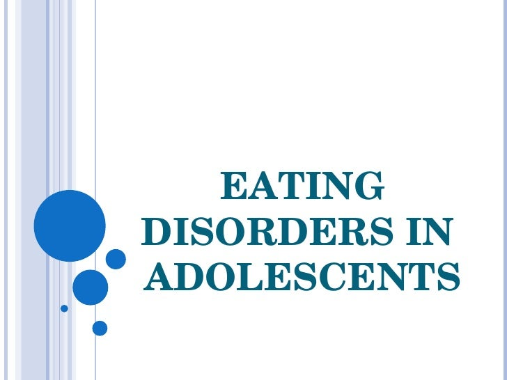 eating disorders in children and adolescents Health information for parents on eating disorders in adolescents includes practical parenting tips.