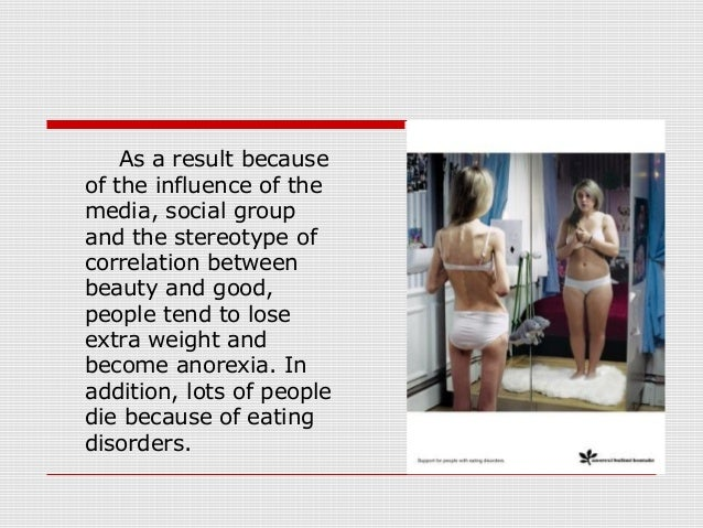 essays on anorexia and the media Essays on anorexia we have found 500 essays anorexia sub-culture can have and the role that the traditional and social media have in the development of this sub.