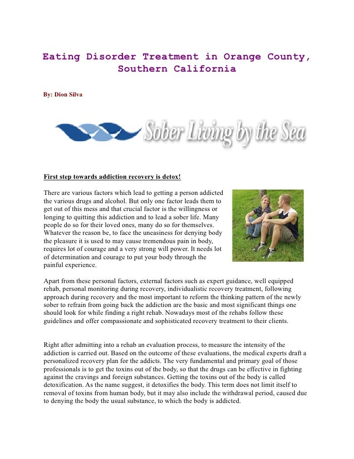 Eating Disorder Treatment in Orange County,             Southern California  By: Dion Silva     First step towards addicti...