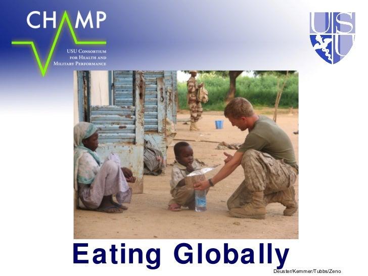 Eating Globally             Deuster/Kemmer/Tubbs/Zeno