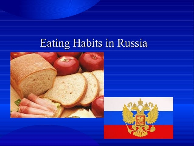 Eating Habits in Russia