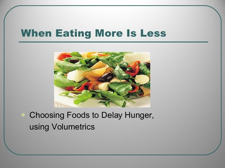 When Eating More Is Less