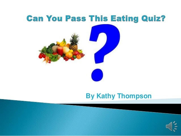 Can You Pass This Eating Quiz?