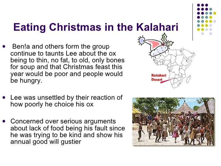 eating christmas kalahari The kung bushmen's knowledge of christmas is thirdhand the london missionary society brought the holiday to the southern tswana tribes in the early nineteenth century.