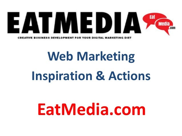 EatMedia.com Web Marketing Inspiration & Actions