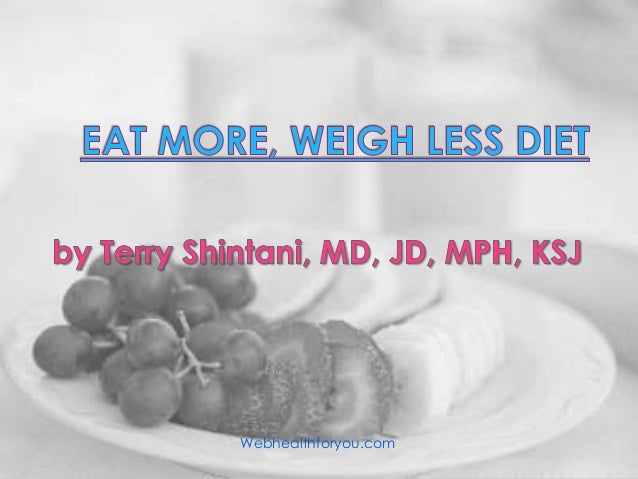 Eat more, weigh less 10