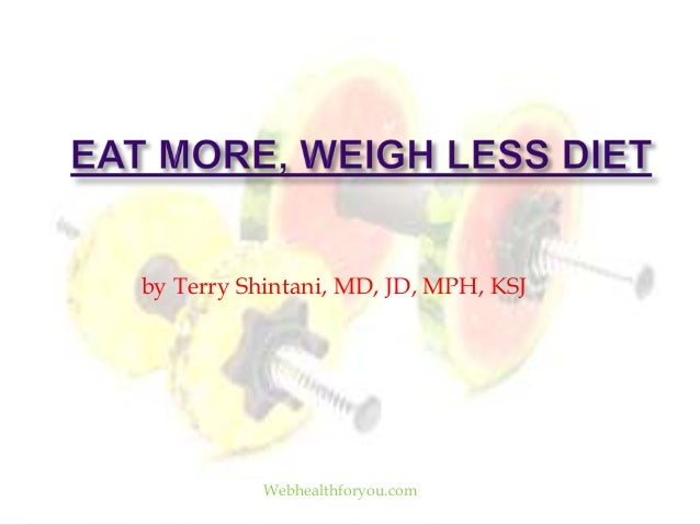 Eat more, weigh less 20