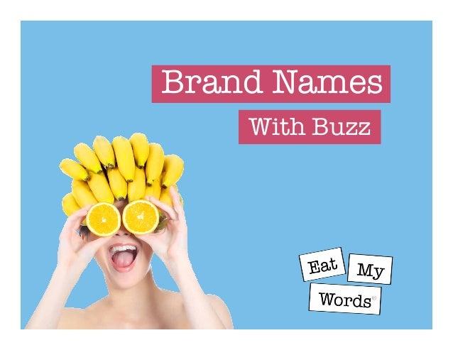 Eat My Words Name Portfolio 2013 - Brand Names With Buzz