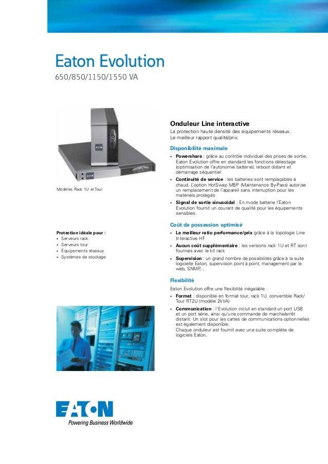 Eaton Evolution650/850/1150/1550 VA                           Onduleur Line interactive                           La prote...