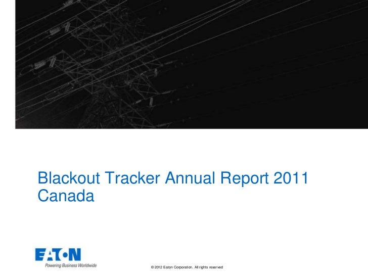 Blackout Tracker Annual Report 2011Canada              © 2012 Eaton Corporation. All rights reserved.