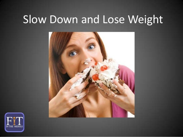 Eat Slower and Lose Weight