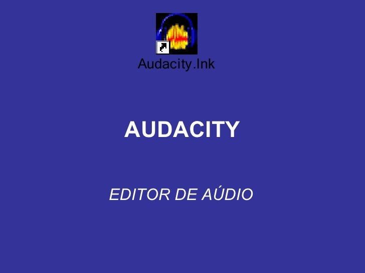 AUDACITY EDITOR DE AÚDIO
