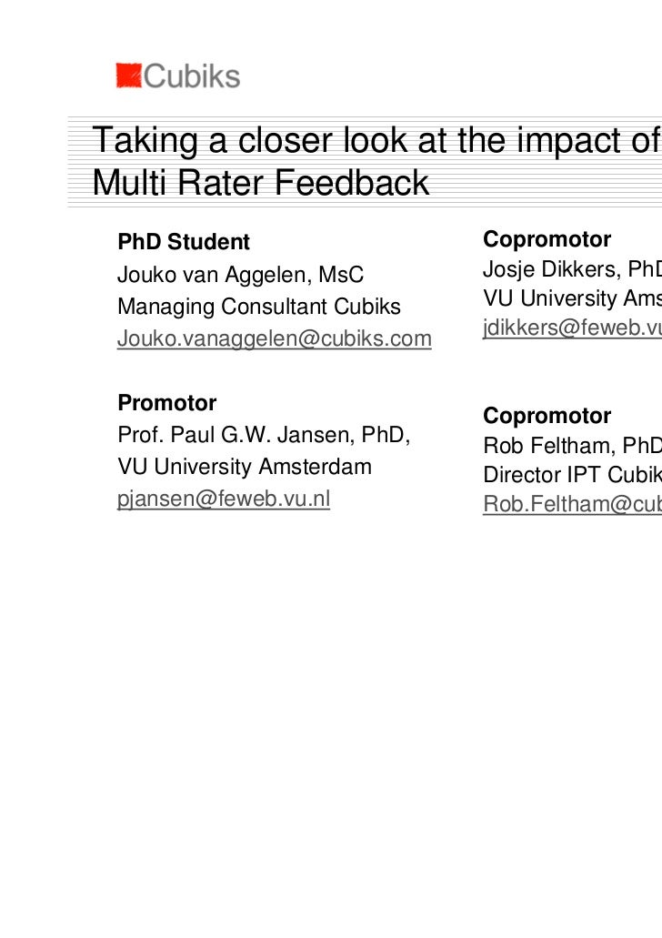 Taking a closer look at the impact of culture onMulti Rater Feedback PhD Student                    Copromotor Jouko van A...