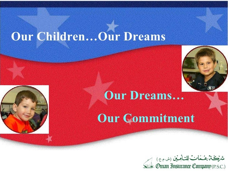 Our Children…Our Dreams Our Dreams…  Our Commitment                                                                       ...