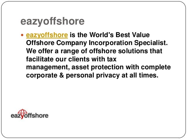 eazyoffshore  eazyoffshore is the World's Best Value  Offshore Company Incorporation Specialist. We offer a range of offs...