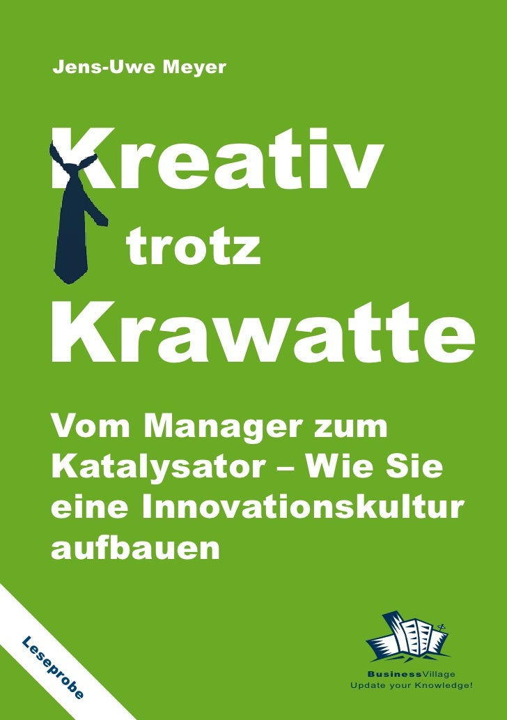 Jens-Uwe Meyer        Kreativ             trotz    Krawatte    Vom Manager zum    Katalysator – Wie Sie    eine Innovation...