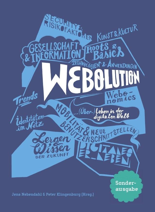 Webolution ist der Navigator durch den digitalen Dschungel. Dieses Buch liefert Antworten und gibt Ausblicke auf das Leben...