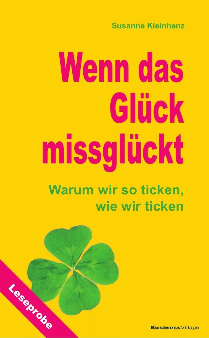 Susanne Kleinhenz        Wenn das           Glück       missglückt       Warum wir so ticken,            wie wir tickenLe ...