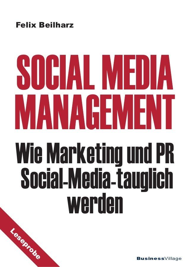 Felix Beilharz SOCIAL MEDIA MANAGEMENT Wie Marketing und PR Social-Media-tauglich        werdenLe se     pr      ob       ...