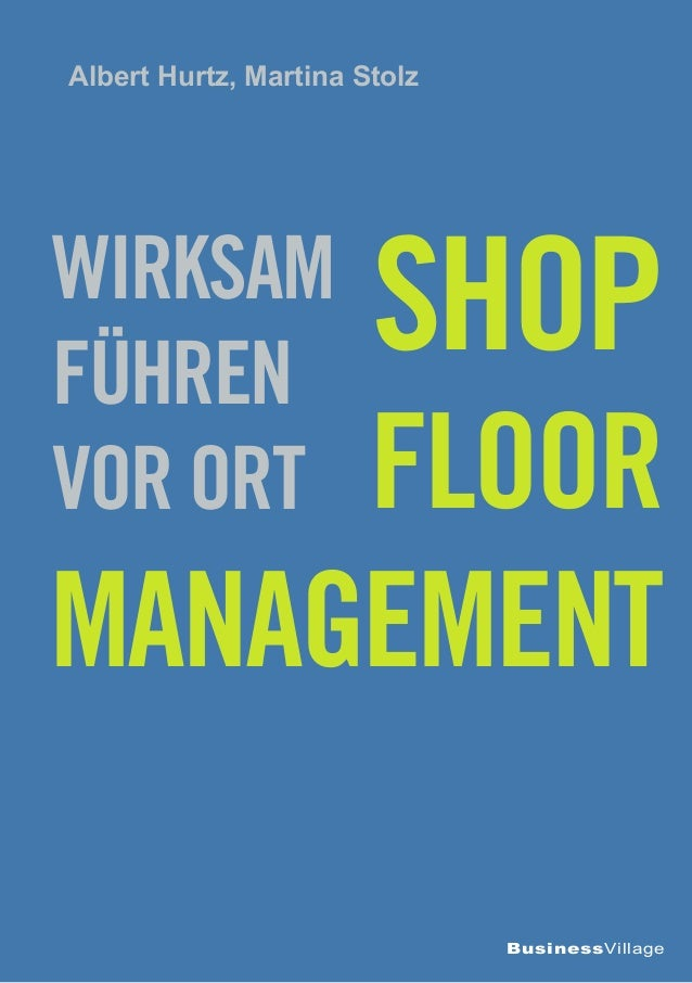 Albert Hurtz, Martina StolzWirksamFühren                       Shop     Floorvor OrtManagement                            ...