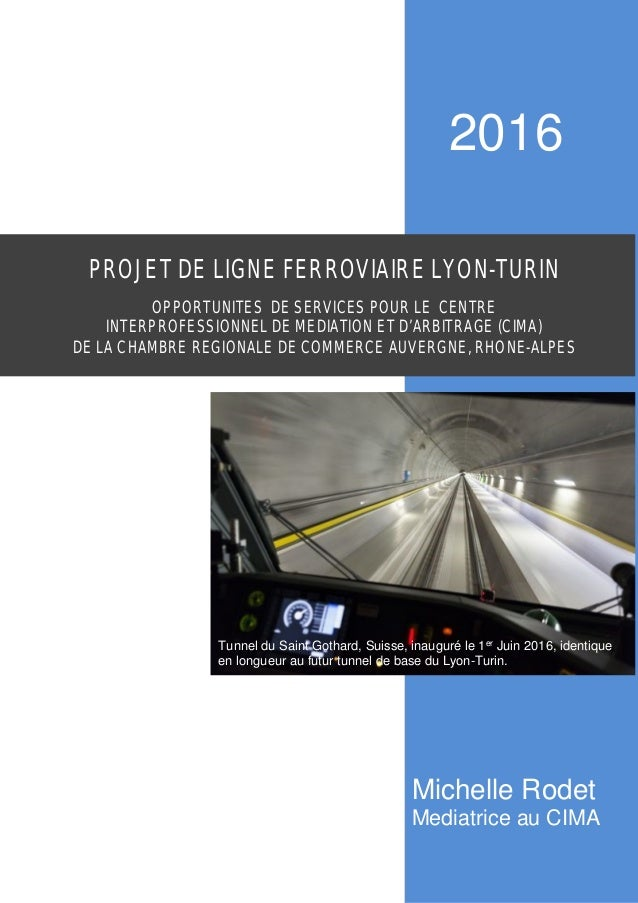 Tunnel ferroviaire du Saint-Gothard, Suisse PROJET DE LIGNE FERROVIAIRE LYON-TURIN OPPORTUNITES DE SERVICES POUR LE CENTRE...