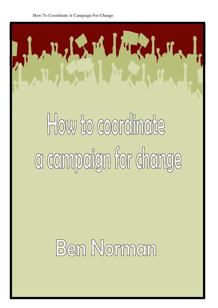 How To Coordinate A Campaign For Change                                    1
