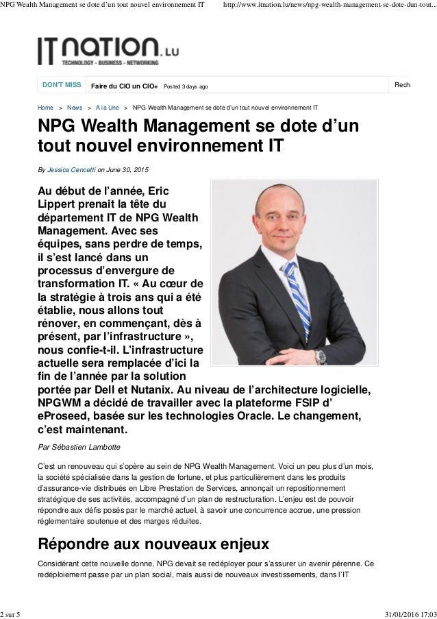 DON'T MISS Faire du CIO un CIO+ Posted 3 days ago Rechercher su Home > News > A la Une > NPG Wealth Management se dote d'u...