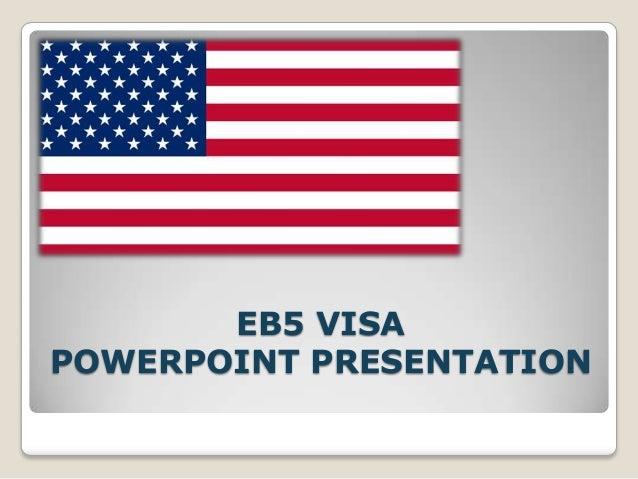 EB5 VISAPOWERPOINT PRESENTATION