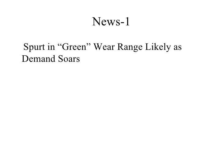 """News-1 <ul><li>Spurt in """"Green"""" Wear Range Likely as Demand Soars </li></ul>"""