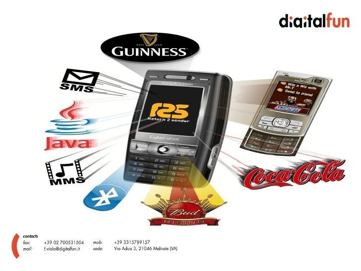DEFINIZIONI .     Mobile Marketing è l'insieme di attività (pubblicità,     distribuzione e vendita) che intercorrono tra ...