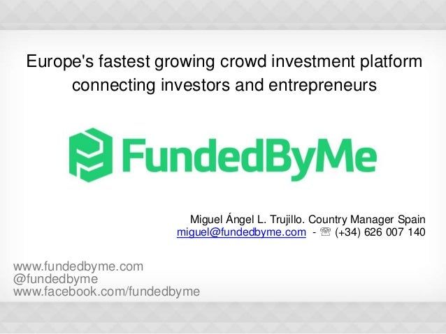 Europe's fastest growing crowd investment platform connecting investors and entrepreneurs  Miguel Ángel L. Trujillo. Count...