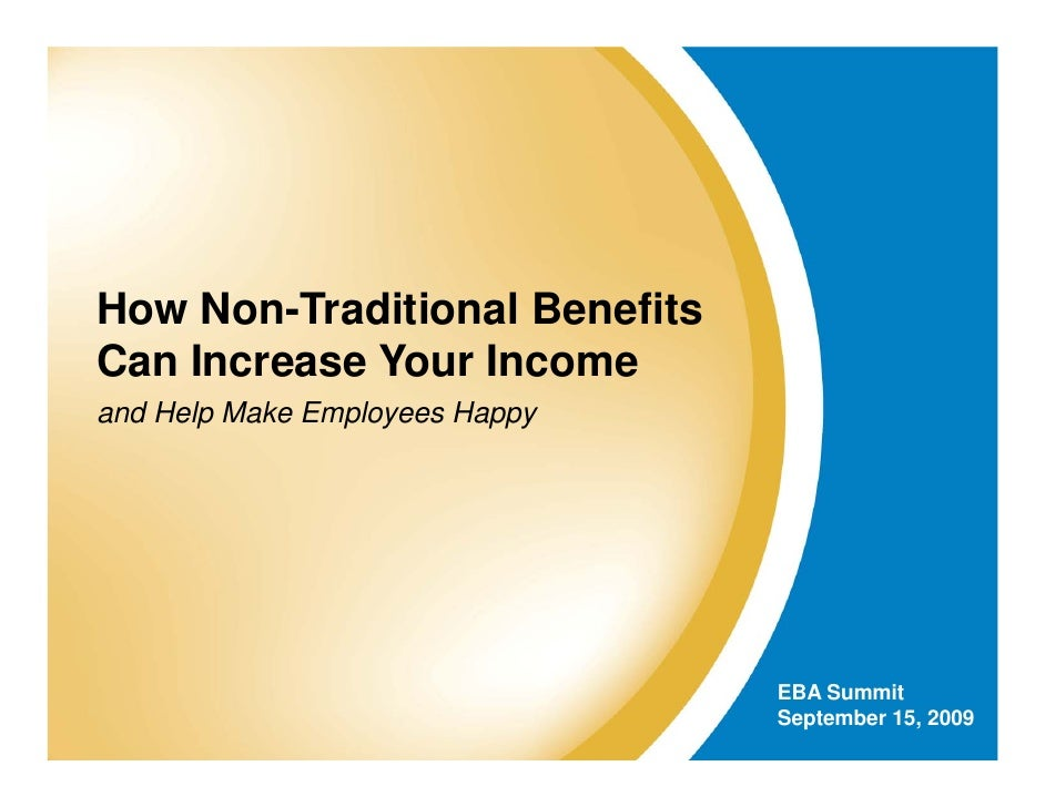 How Non-Traditional Benefits Can Increase Your Income and Help Make Employees Happy                                     EB...