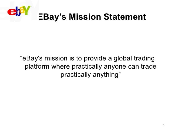 ebay mission statement analysis The mission statement, vision, values, and brand identity of ebay, inc: the mission statement of the ebay corporation clearly defines the vision of what ebay has and will continue to create.
