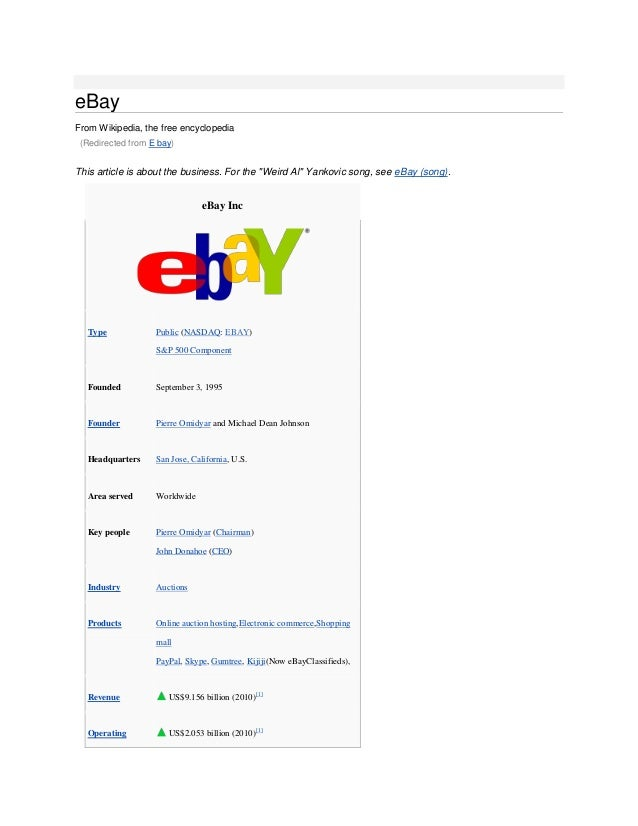 """eBayFrom Wikipedia, the free encyclopedia (Redirected from E bay)This article is about the business. For the """"Weird Al"""" Ya..."""