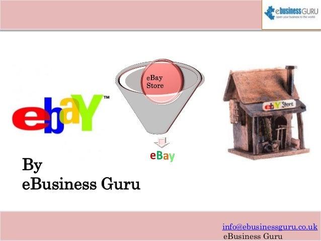 By eBusiness Guru info@ebusinessguru.co.uk eBusiness Guru