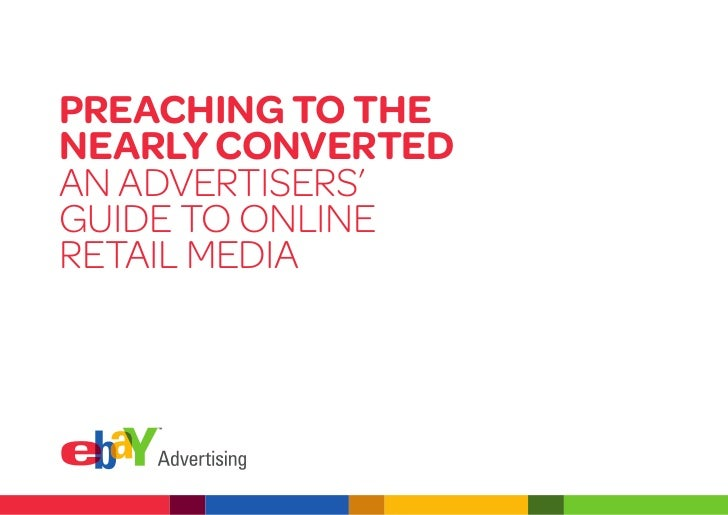 Preaching to thenearly convertedAn Advertisers'Guide to onlineretAil MediA