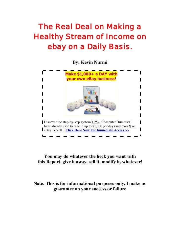 The Real Deal on Making a Healthy Stream of Income on    ebay on a Daily Basis.                           By: Kevin Nurmi ...