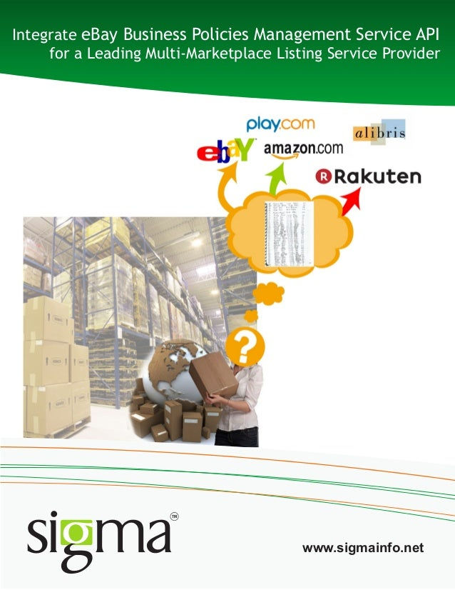 Integrate eBay Business Policies Management Service API for a Leading Multi-Marketplace Listing Service Provider www.sigma...