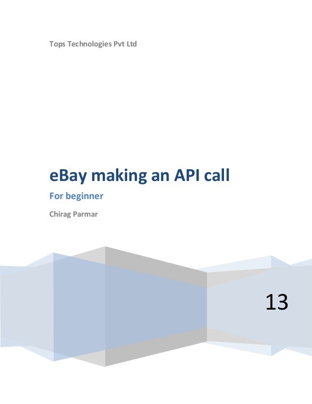 Tops Technologies Pvt Ltd 13 eBay making an API call For beginner Chirag Parmar