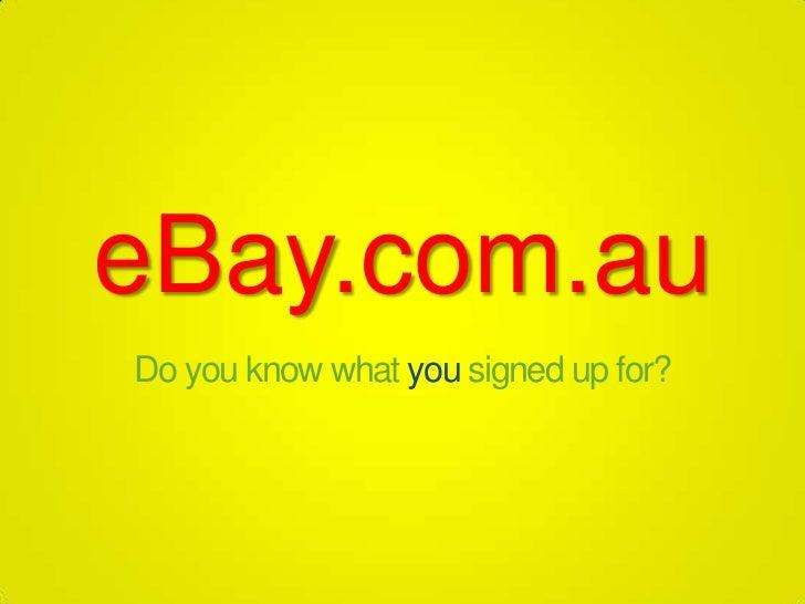 eBay.com.auDo you know what you signed up for?