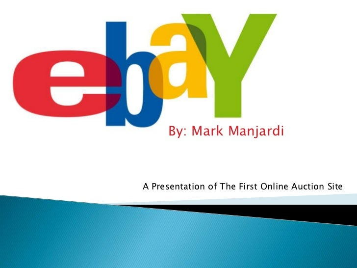 By: Mark Manjardi<br />A Presentation of The First Online Auction Site<br />
