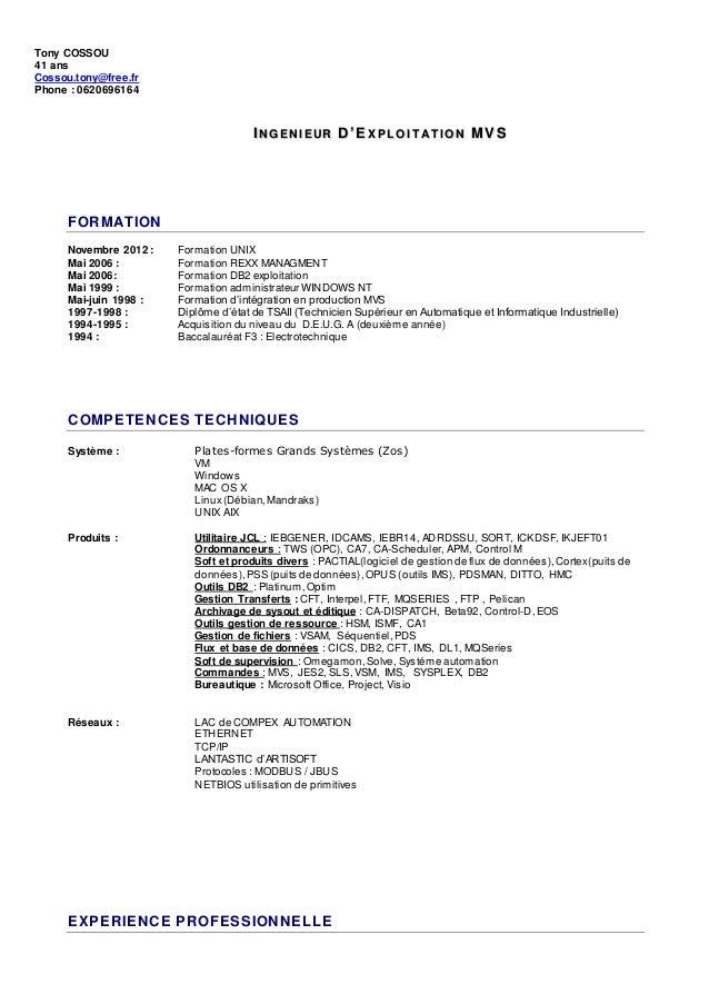 INGENI EUR D 'EX P L OI T AT I ON MVS FORMATION Novembre 2012 : Formation UNIX Mai 2006 : Formation REXX MANAGMENT Mai 200...