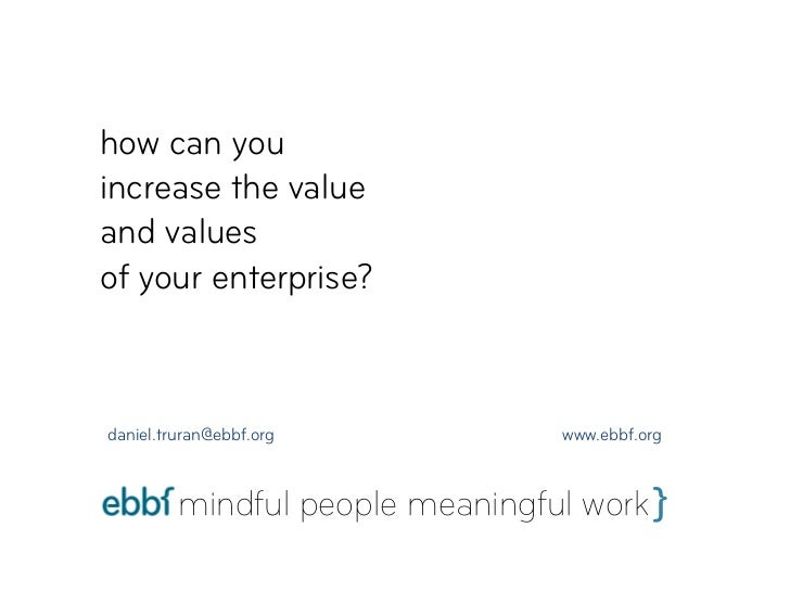 increasing the value and values of my enterprise
