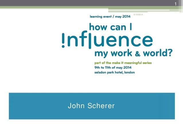 5/10/2014 1 John Scherer
