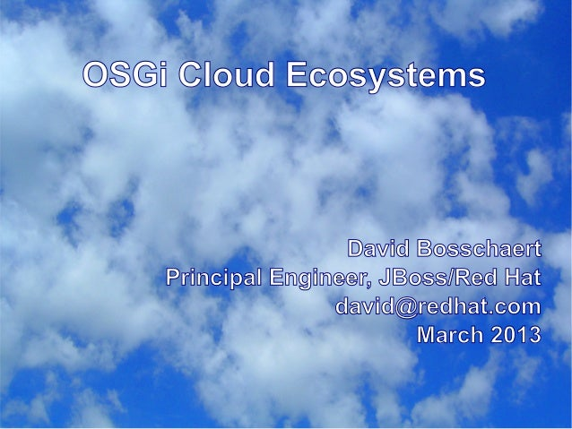 OSGi Cloud Ecosystems (EclipseCon 2013)