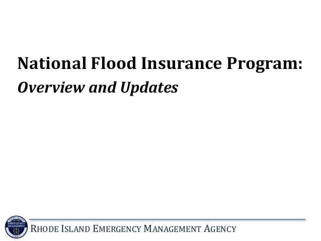 RHODE ISLAND EMERGENCY MANAGEMENT AGENCY National Flood Insurance Program: Overview and Updates