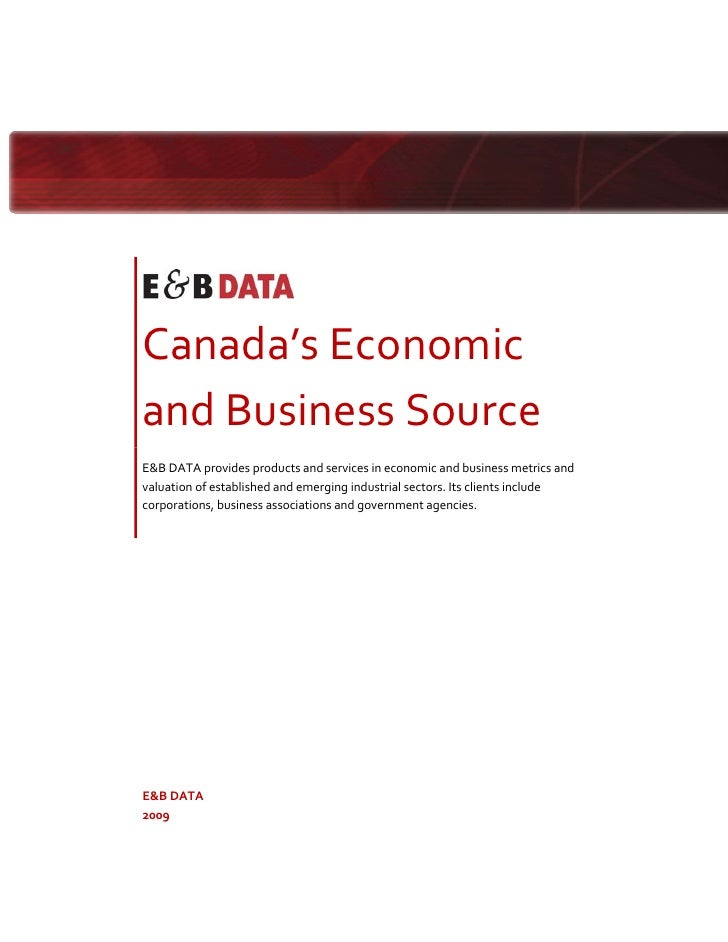 Canada'sEconomic     andBusinessSource     E&BDATAprovidesproductsa...
