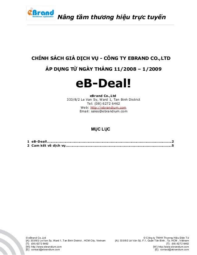 Nâng tầm thương hiệu trực tuyến CHÍNH SÁCH GIÁ DỊCH VỤ - CÔNG TY EBRAND CO.,LTD ÁP DỤNG TỪ NGÀY THÁNG 11/2008 – 1/2009 eB-...