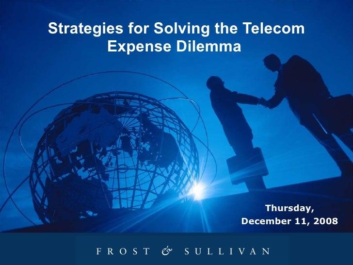 Strategies for Solving the Telecom Expense Dilemma  Thursday, December 11, 2008